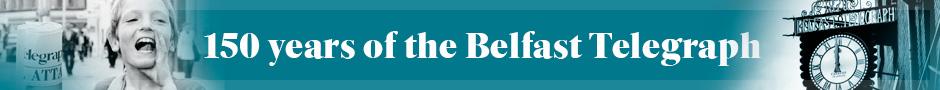 150 years of the Belfast Telegraph