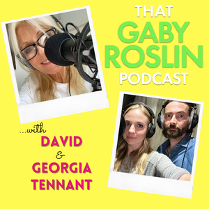 David and Georgia feature on Gaby's Roslin's podcast (That Gaby Roslin Podcast)