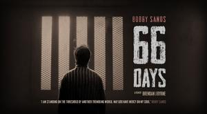 A poster for 66 Days, a film about IRA hunger striker Bobby Sands (Fine Point Films/PA)
