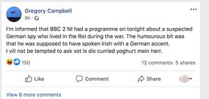 Gregory Campbell posted the comment on his Facebook page.