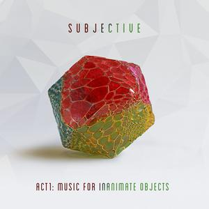 Goldie and James Davidson (Subjective) - Act One: Music for Inanimate Objects