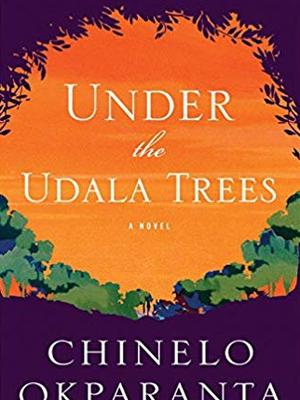 Under the Udala Trees, by Chinelo Okparanta