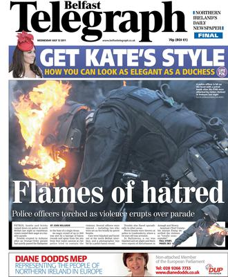 "Belfast Telegraph. Page One. 13/7/2011.  ""Flames of hatred"" Riots. Twelfth. Ardoyne. PSNI. Flashpoint."