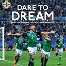 'Dare to Dream - Northern Ireland's Euro 2016 Adventure'