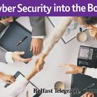 Read more in a dedicated BT Cyber Security Supplement - 'Taking Cyber Security into the Boardroom, published in the Belfast Telegraph's Business Telegraph on Tuesday 5th December 2017 and available online