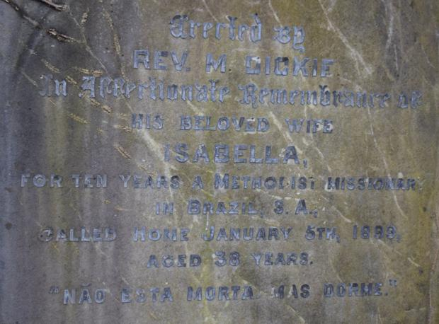 Isabella Dickie, who served as a Methodist missionary in Brazil for 10 years, has these words on her headstone: 'Nao esta morta mas dorme' — Portuguese for 'not dead but sleeping'