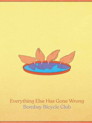 Bombay Bicycle Club album Everything Else Has Gone Wrong.