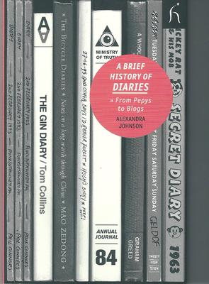 A Brief History Of Diaries by Alexandra Johnson