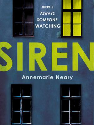 Siren by Annemarie Neary, is published by Hutchinson, £12.99