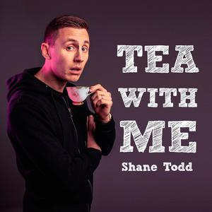 Shane Todd's Tea With Me podcast