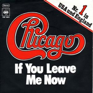 Chicago's If You Leave Me Now