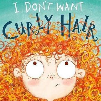 I Don't Want Curly Hair,  by Laura Ellen Anderson