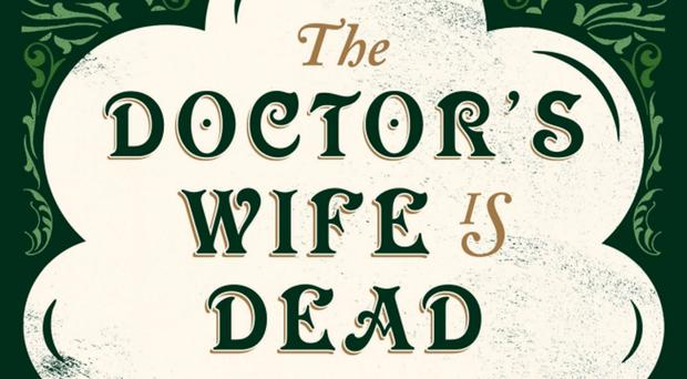 The Doctor's Wife Is Dead, by Andrew Tierney