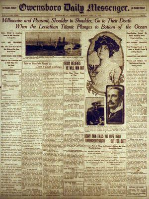 Front page of The Owensboro Daily Messenger headlining news that the Titanic had sunk.