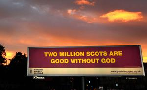 An advert on a billboard by the Good Without God organization in Glasgow ahead of a visit by Pope Benedict
