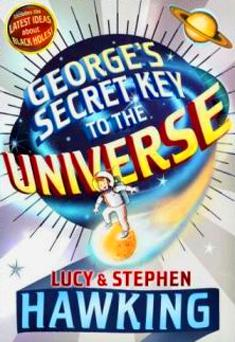 George's Secret Key to the Universe, by Lucy and Stephen Hawking, Doubleday £12.99