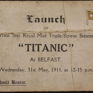 A shipyard worker's ticket to the launch of the RMS Titanic. Photograph © National Museums Northern Ireland. Collection Ulster Folk & Transport Museum