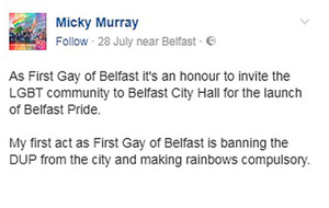 Alliance worker Micky Murray said he'd like to ban the DUP from Belfast in the post on his Facebook page
