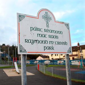 The controversial Raymond McCreesh park which was named after the IRA man