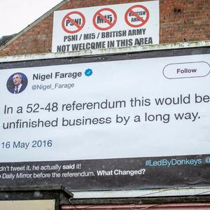 The Led By Donkeys poster featuring a quote from Nigel Farage placed on the Falls Road, Belfast