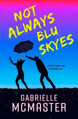 Not Always Blu Skyes by Gabrielle McMaster